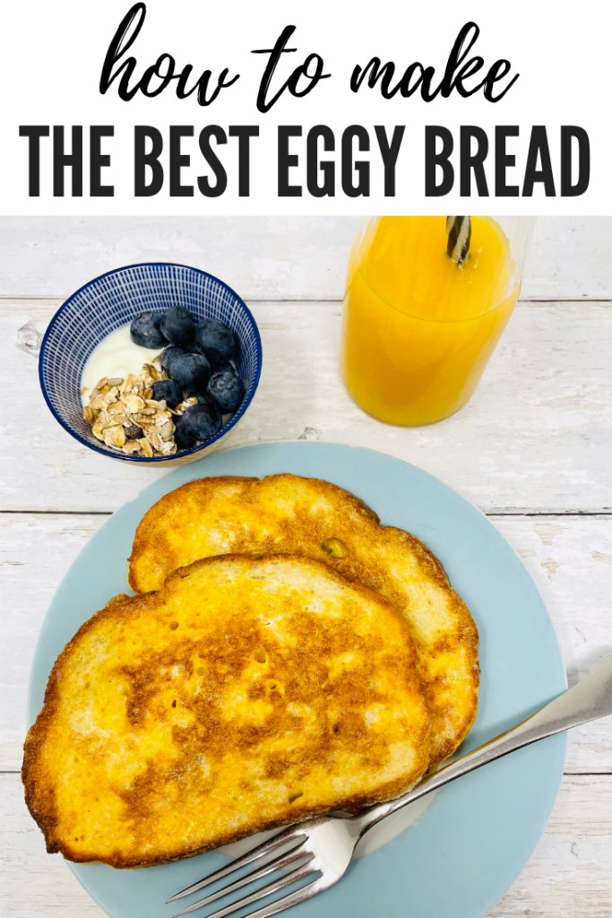"""eggy bread served with muesli and fruit bowl and a bottle of orange juice. Text overlay reads """"how to make eggy bread"""""""