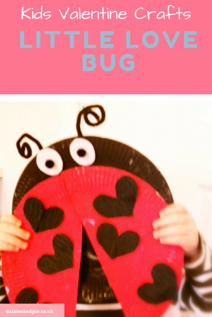 """toddler holding up a ladybird made from paper plates with love hearts on the red wings instead of spots. Text """"kids valentines craft - little love bug - www.daisiesandpie.co.uk"""""""