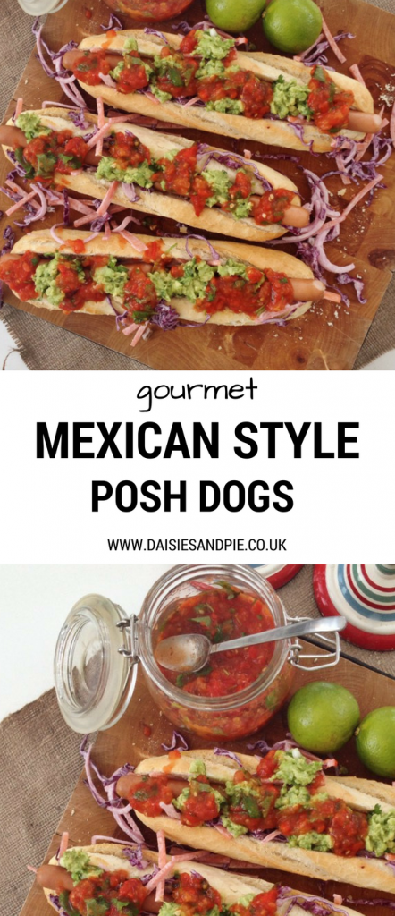 "two images of the hotdogs - wooden board with three gourmet hot dogs served on crusty baguettes topped with homemade jalapeño slaw, roast mexican style salsa and homemade guacamole. Text overlay saying ""gourmet Mexican style posh dogs - www.daisiesandpie.co.uk"""