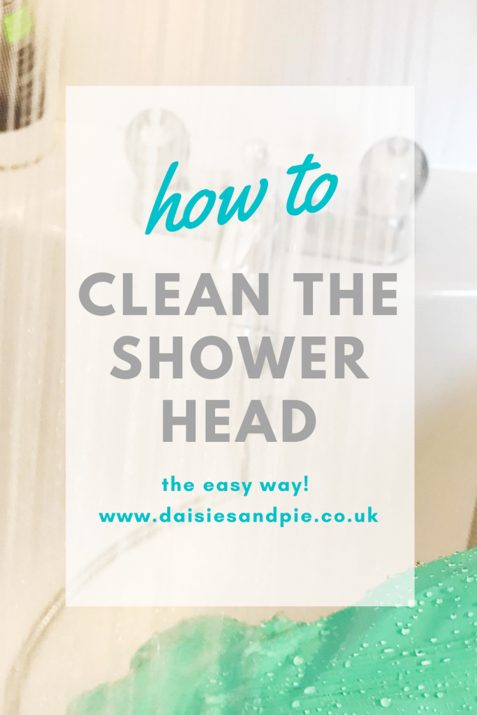 "shower spraying into a bath. Text overlay ""how to clean the shower head the easy way - www.daisiesandpie.co.uk"""