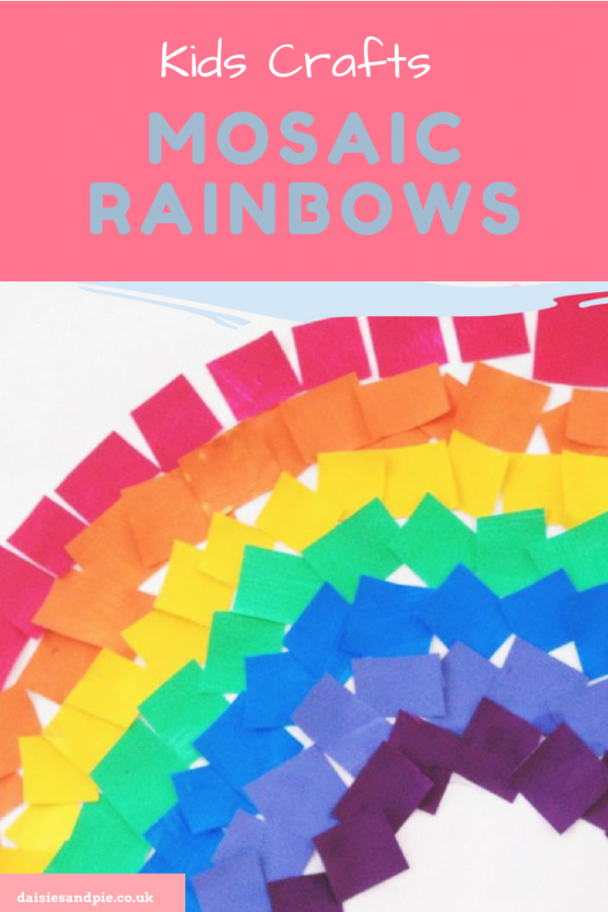"beautiful colourful rainbow made out of mosaic paper. Text ""kids crafts - mosaic rainbows www.daisisandpie.co.uk"""