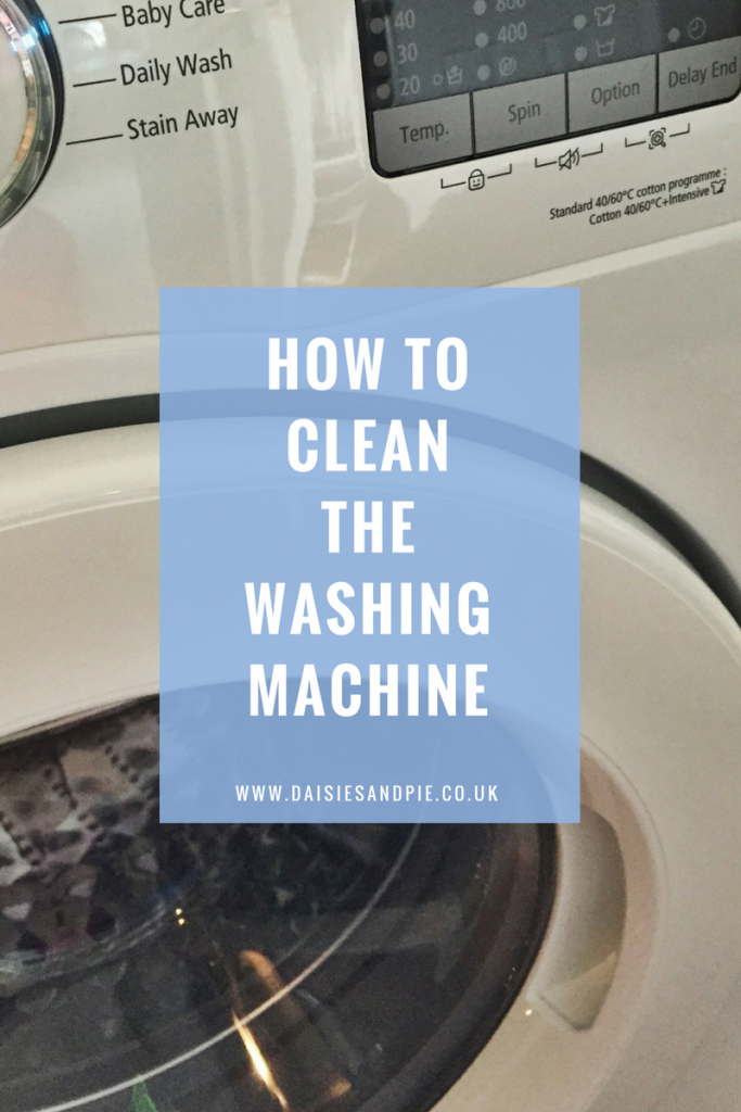 How To Clean The Washing Machine Daisies Pie