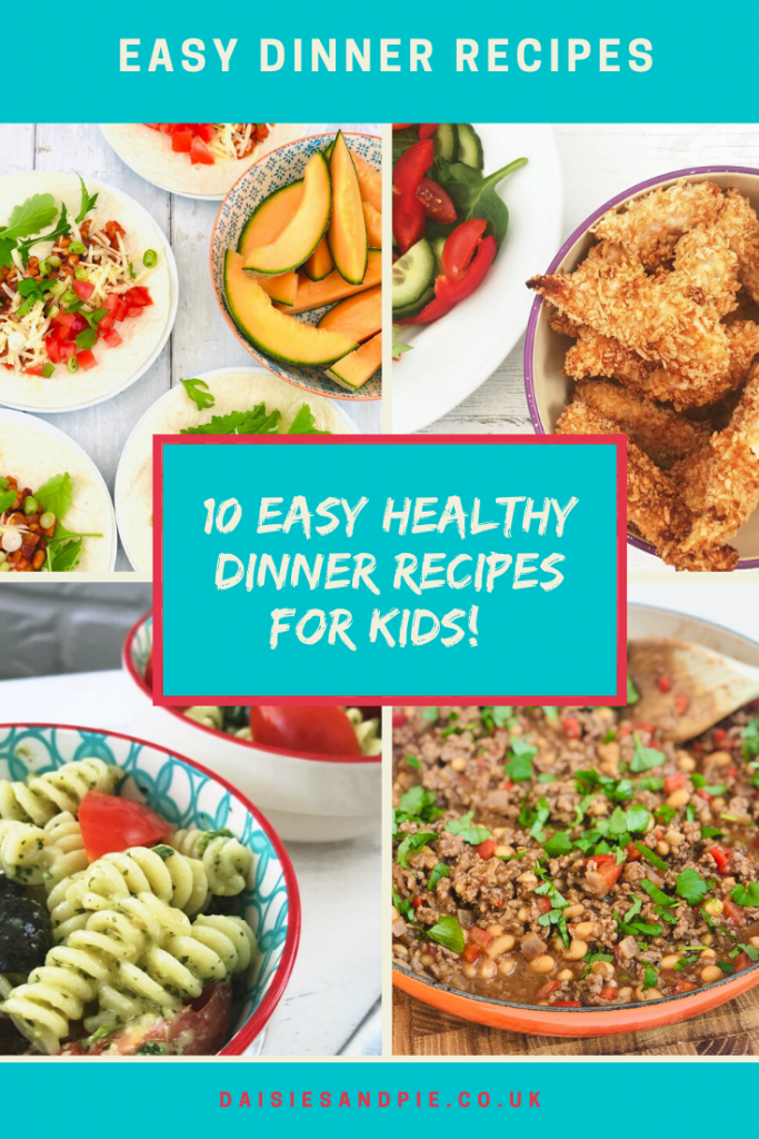 """4 images of family dinners - baked bean fajitas, oven baked southern chicken, easy pasta pesto and beef and baked bean chilli. text """"Easy Dinner Recipes - 10 easy healthy dinner recipes for kids"""""""
