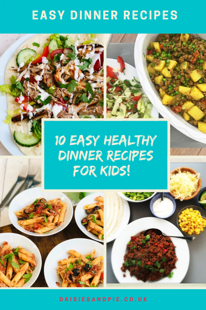 """four images of family dinners - shawarma chicken flatbread, lamb and potato curry, tuna bolognese and smoky beef burritos. Text """"Easy Dinner Recipes - 10 easy healthy dinner recipes for kids"""""""