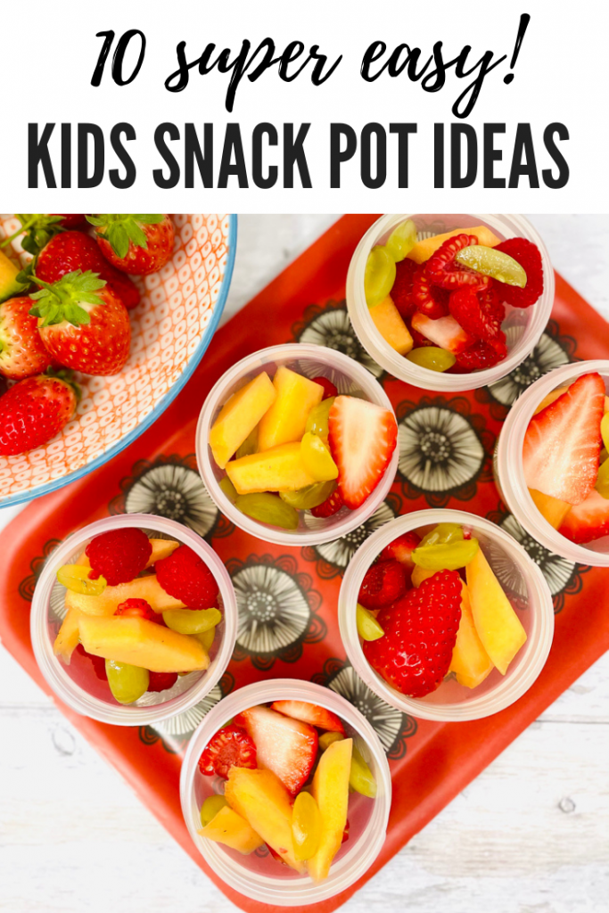 """little pots filled with fruit salad on a tray. Text overlay reads """"10 super easy kids snack pot ideas"""""""