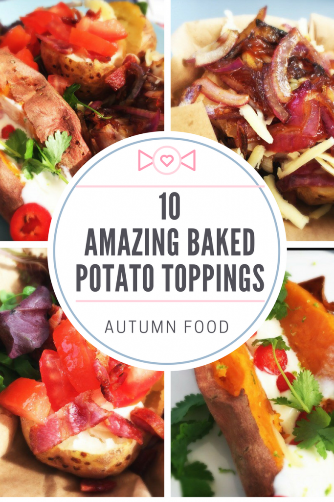 """baked potatoes topped with delicious mouthwatering toppings. Text overlay """"10 amazing baked potato toppings - autumn food"""""""