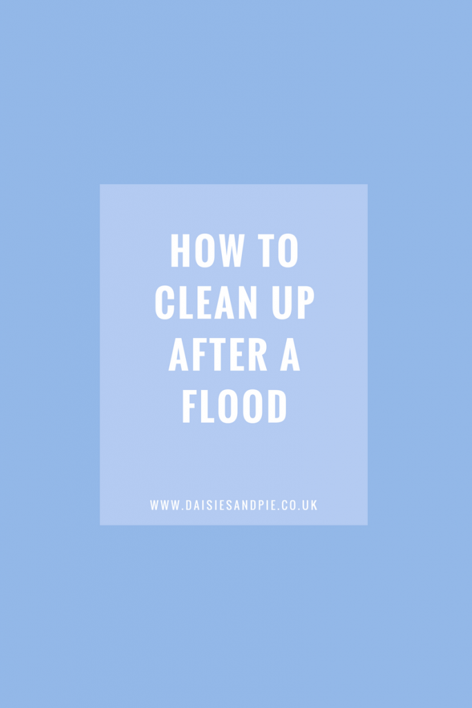How to clean up your home after a flood daisies pie Cleaning tips for the home uk