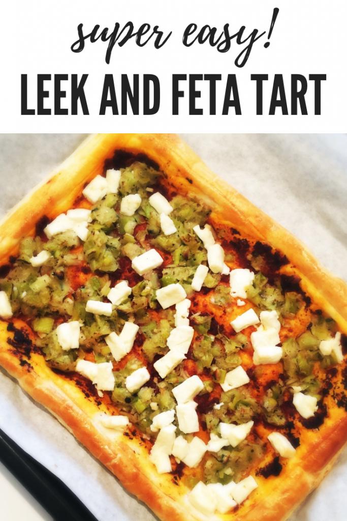"homemade leek tart with feta cheese made using puff pastry. Text overlay ""super easy leek and feta tart"""