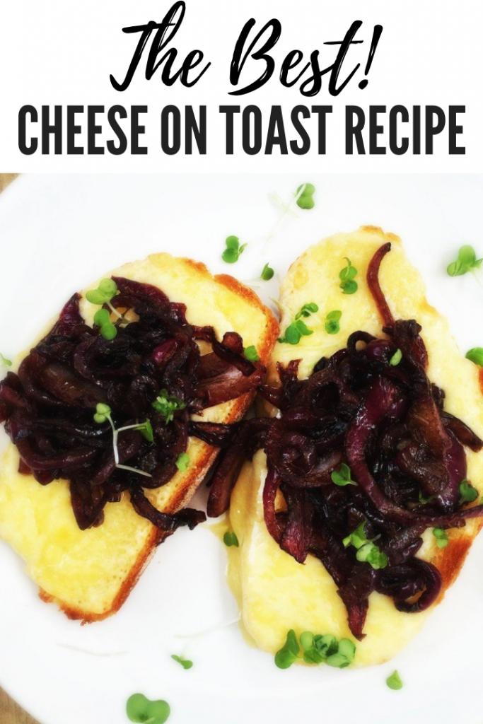 """cheese on toast with caramelised onions. Text overlay """"the best cheese on toast recipe"""""""
