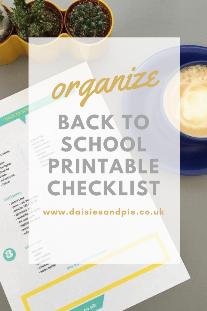 "back to school checklist printable on a grey desk. Text overlay ""organize back to school printable checklist - www.daisiesandpi.co.uk"""