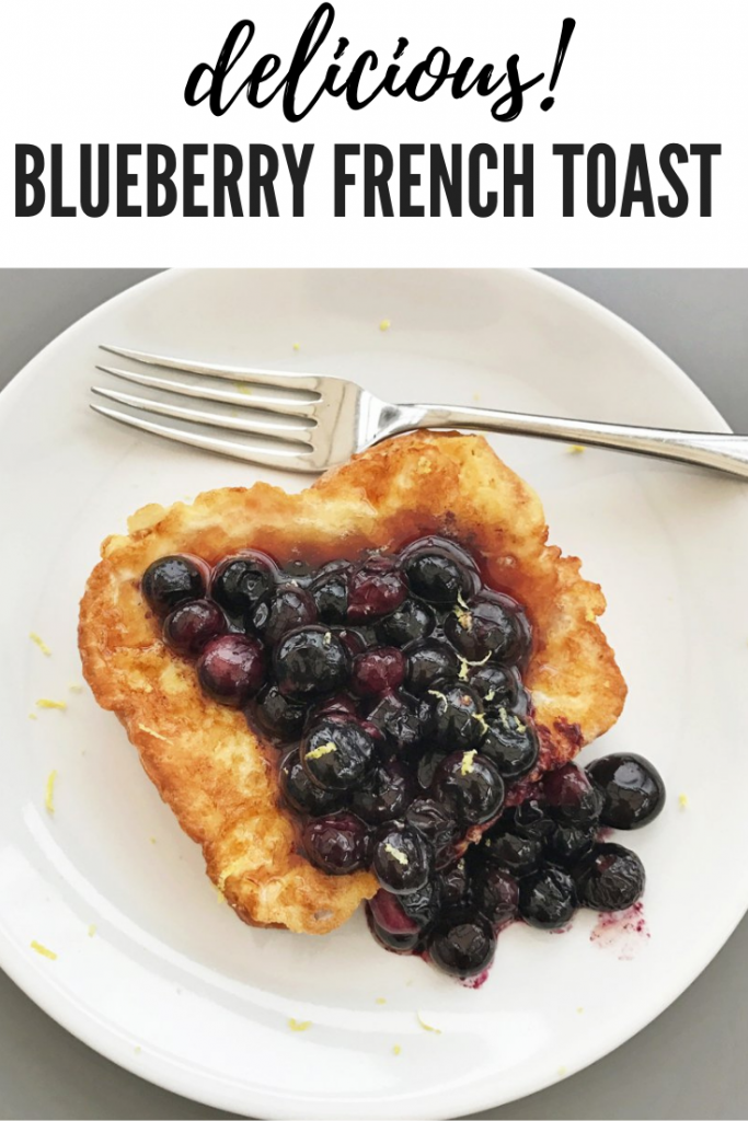 """blueberry french toast with sticky blueberry topping and lemon zest. Text overlay reads """"delicious blueberry french toast"""""""