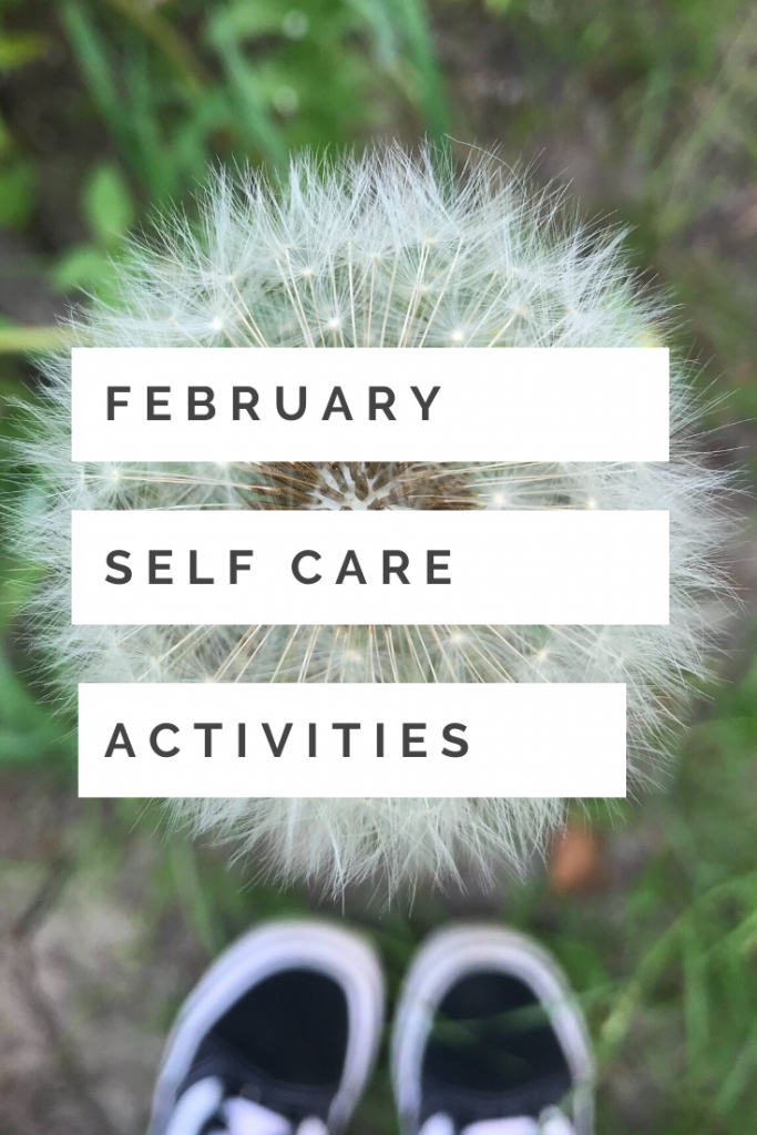 """close up image of a dandelion clock - Text overlay """"february self care activities"""""""