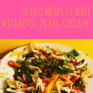 10 meals to make with roast in the bag chicken, easy chicken recipes, chicken dinner recipes