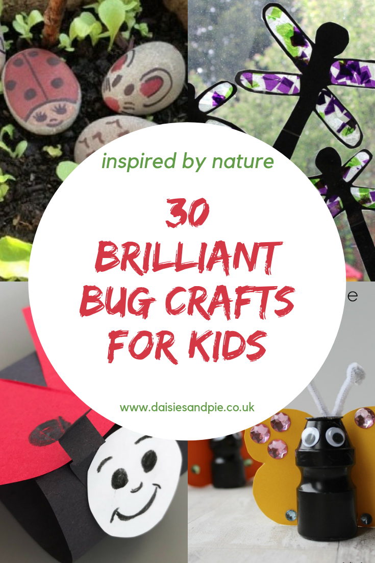 "painted stone creatures, sun catchers, yogurt pot butteries, paper ladybird. Text ""30 brilliant bug crafts for kids"""
