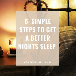 5 simple steps to take to get a better nights sleep, health and wellness inspiration for busy mamas
