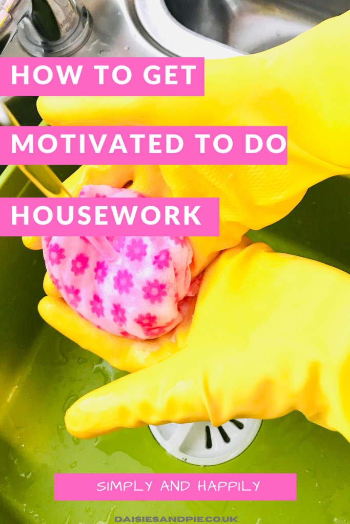 "yellow rubber gloves with pink cleaning cloth running under the tap. Text overlay reads ""how to get motivated to do housework simply and happily"""
