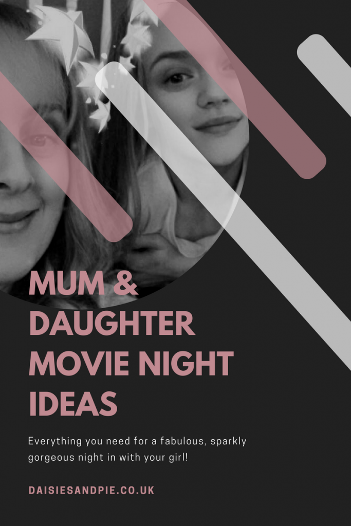 Everything you need to throw a mum and daughter girly movie night ind, mum and daughter activities, family lifestyle