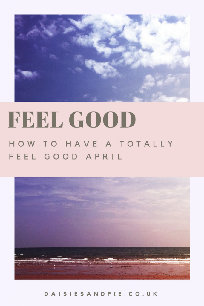 "beautiful sunny coastal shot with the sea glistening and blue sky with little fluffy clouds. Text overlay saying ""feel good how to have a totally feel good april"""