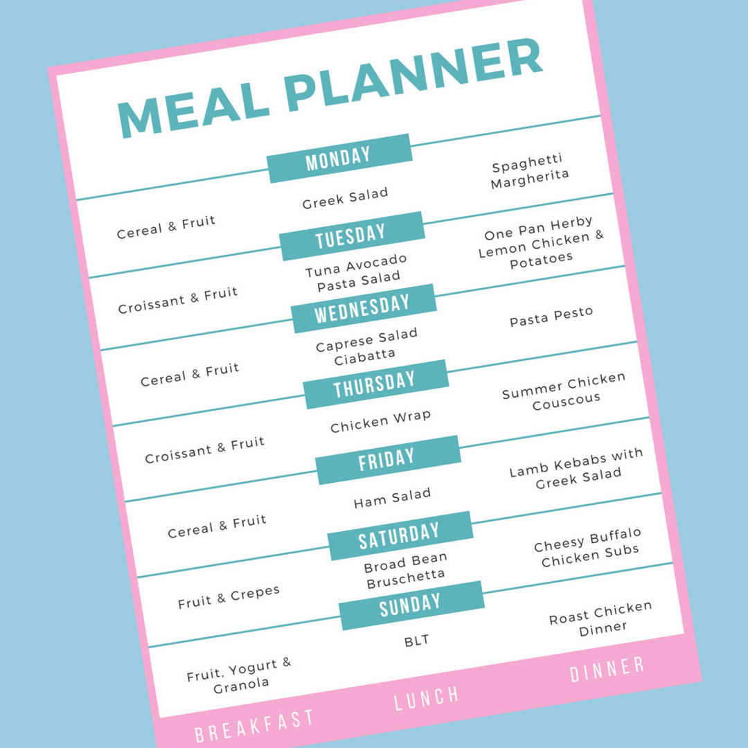 printable weekly family meal plan. Text saying Monday - cereal and fruit, greek salad, spaghetti margherita, Tuesday - croissant and fruit, tuna avocado pasta salad, one pan herby lemon chicken and potatoes. Wednesday - cereal and fruit, caprese salad ciabatta, pasta pesto. Thursday - croissant and fruit, chicken wrap, summery chicken couscous. Friday - cereal and fruit, ham salad, lamb kebabs with greek salad. Saturday - fruit and crepes, broad bean bruschetta, cheesy buffalo chicken subs,. Sunday - fruit, yogurt and granola, BLT, roast chicken dinner.