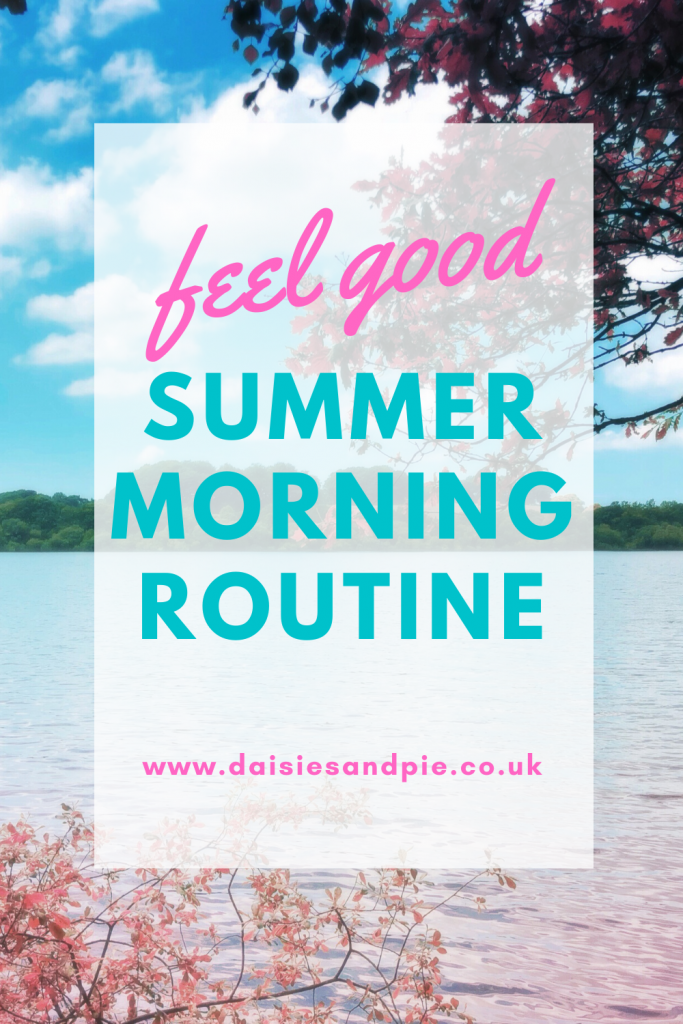"lake in summer with flowery shrubs. Text ""feel good summer morning routine"""