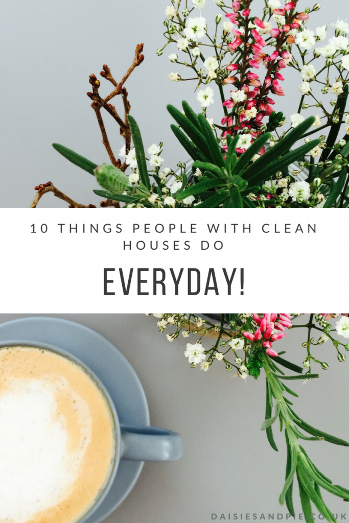 "grey table with jar of wildflowers and cup of coffee. Text overlay saying ""10 things people with clean houses do everyday"""