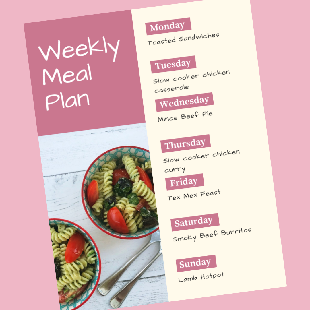 Weekly meal plan - Monday - toasted sandwiches, Tuesday - slow cooker chicken casserole, Wednesday - mince beef pie, Thursday - slow cooker chicken curry, Friday - tex mex feast, Saturday - smoky beef burritos, Sunday - roast chicken dinner
