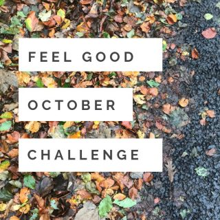 """autumn leaves on the floor with text overlay saying """"feel good october challenge"""""""