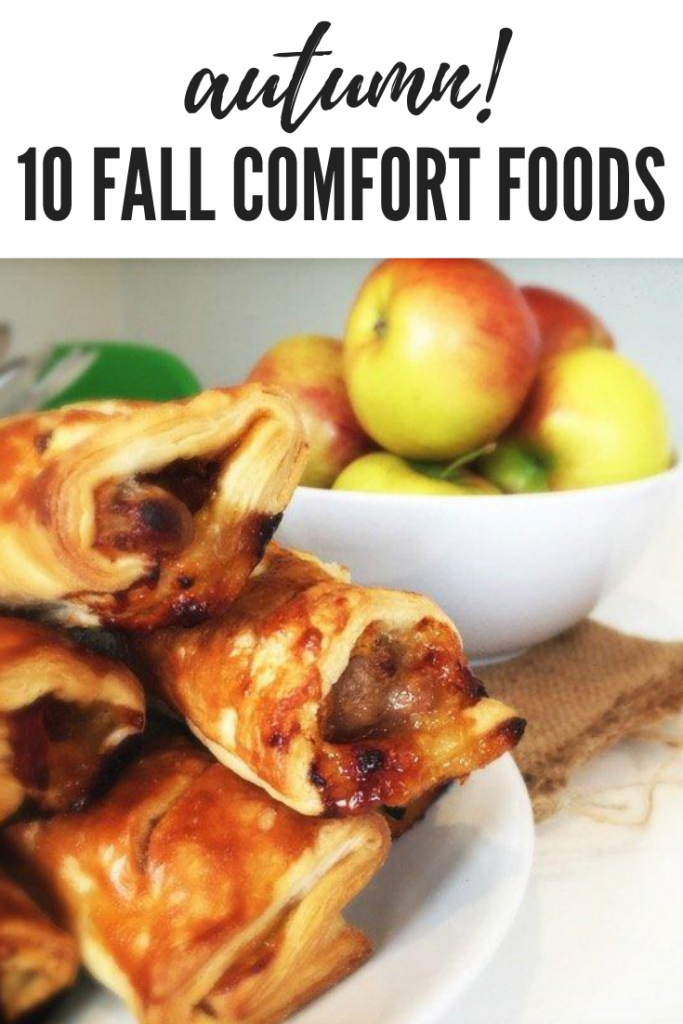 """pile of homemade sausage, cheese and chutney rolls next to a bowl of apples. Text overlay """"autumn - 10 fall comfort foods"""""""