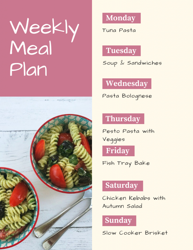 Weekly family meal plan - Monday - tuna pasta, Tuesday - soup and sandwiches, Wednesday - pasta bolognese, Thursday - pesto and veggie pasta, Friday - fish traybake, Saturday chicken kebabs and autumn salad, Sunday - slow cooker brisket