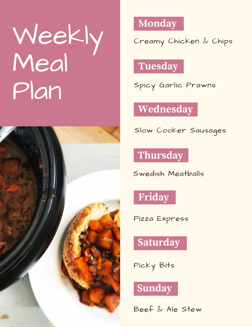 weekly meal plan - Monday - creamy chicken and chips, Tuesday - spicy garlic prawns, Wednesday - slow cooker sausage casserole, Thursday - Swedish meatballs, Friday - pizza express, Saturday - picky bits, Sunday - beef and ale stew