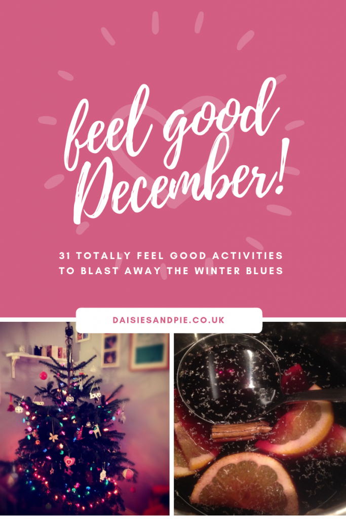 "Christmas tree with coloured twinkling lights and decorations - pan of mulled wine with oranges and cloves. Text overlay saying ""feel good December - 31 totally feel good activities to blast away the winter blues"""