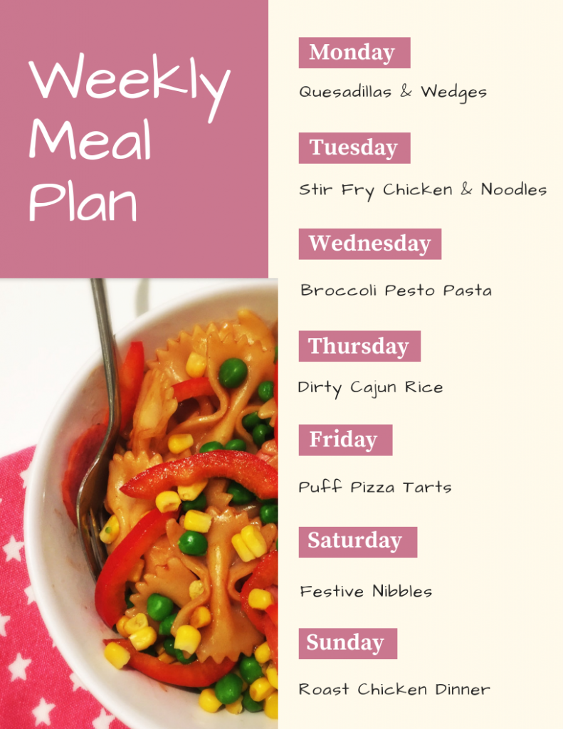 weekly family meal plan menu - Monday - quesadillas and wedges, Tuesday - stir fry chicken and noodles, Wednesday - broccoli pesto pasta, Tuesday - dirty cajun rice, Friday - puff pizza tarts, Saturday - Christmas nibbles, Sunday - chicken roast dinner