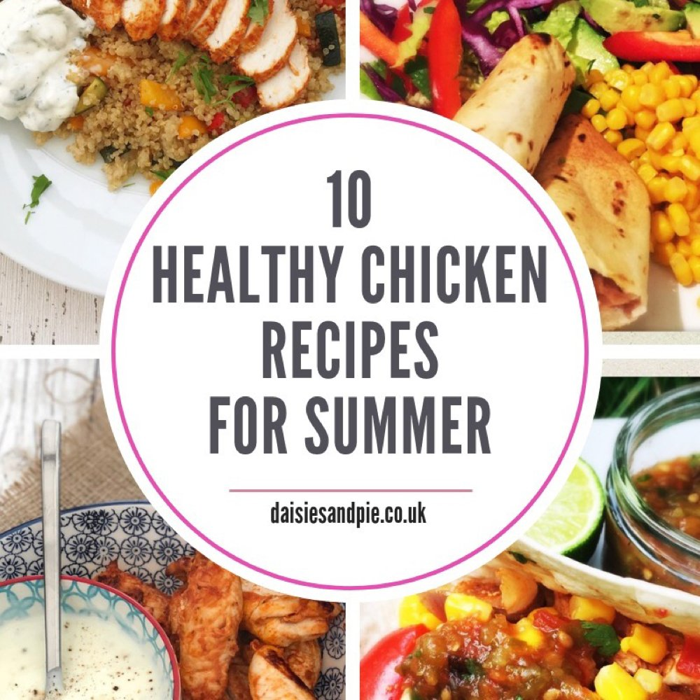 10 Healthy Chicken Recipes Perfect For Summer