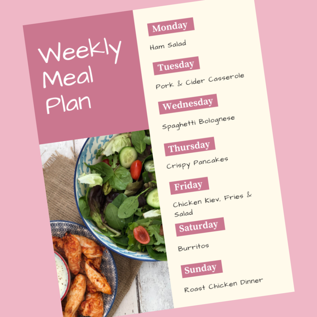 Weekly meal plan - Monday - ham salad, Tuesday - pork and cider casserole, Wednesday - spaghetti bolognese, Thursday - crispy pancakes, Friday - chicken kiev, fries and salad, Saturday - burritos, Sunday - chicken roast dinner