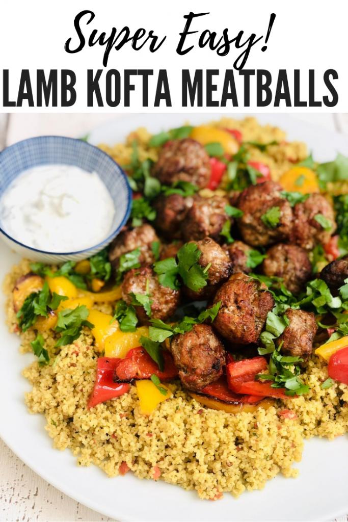 "platter of lamb kofta meatballs with spicy couscous and mint yogurt sauce. Text overlay ""super easy  Lamb Kofta Meatballs"""