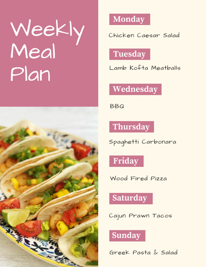 weekly meal plan - Monday - chicken caesar salad, Tuesday - lamb kofta meatballs, Wednesday - BBQ, Thursday - spaghetti carbonara, Friday - wood fired pizza, Saturday - cajun prawn tacos, Sunday - greek pasta