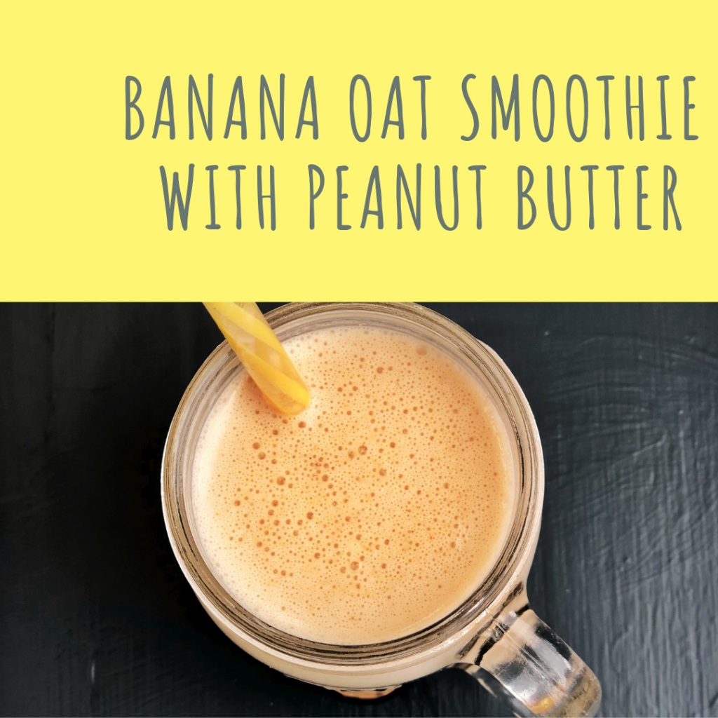 "banana oat smoothie with peanut butter in a glass jar with yellow stripy straw. Text ""banana oat smoothie with peanut butter"""