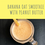 """banana oat smoothie with peanut butter in a glass jar with yellow stripy straw. Text """"banana oat smoothie with peanut butter"""""""