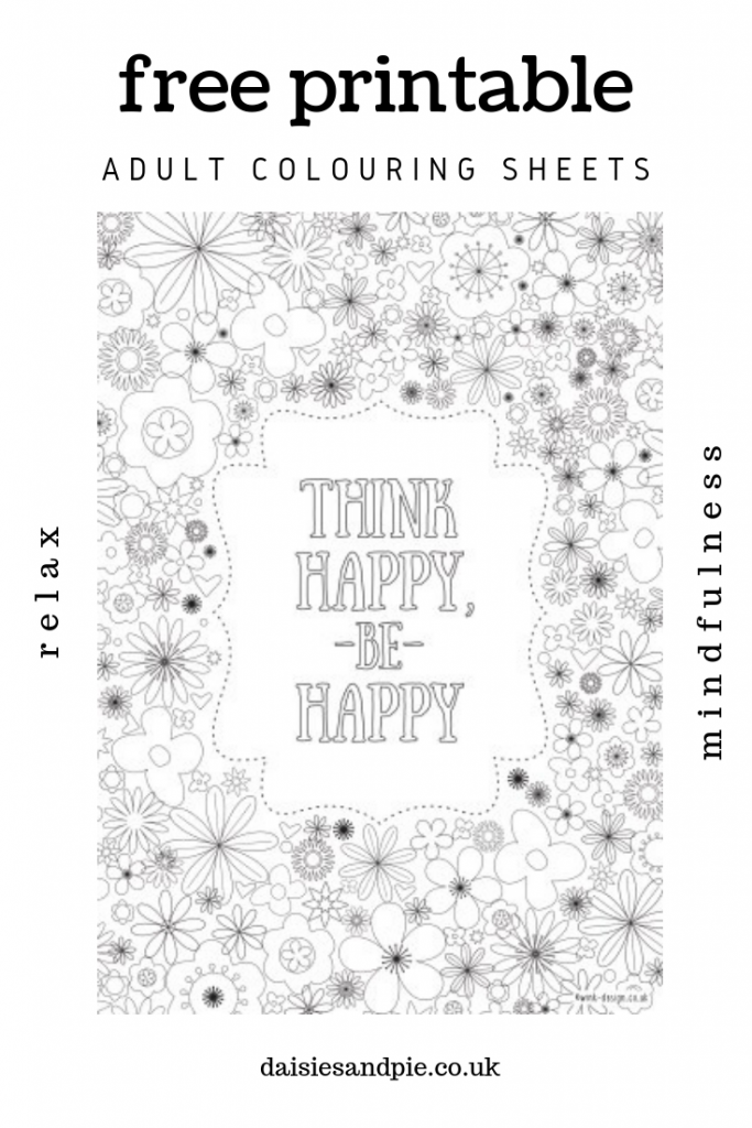 "free printable adult colouring sheet with flowers - contains inspirational quote - ""think happy be happy"""