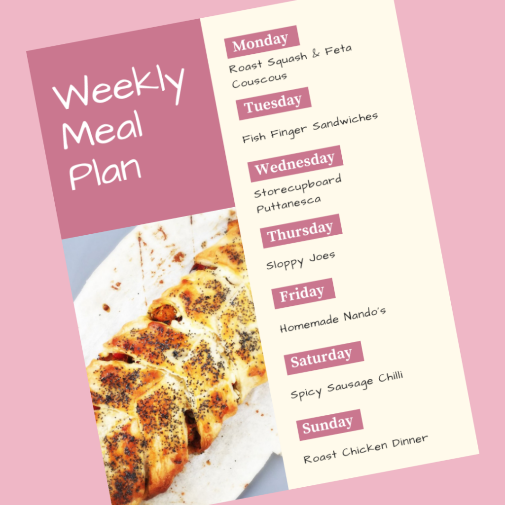 weekly meal plan - Monday - roast squash and feta couscous, Tuesday - fish finger sandwiches, Wednesday - store cupboard puttanesca, Thursday - sloppy joes, Friday - homemade nando's, Saturday - spicy sausage chilli, Sunday - roast chicken dinner.
