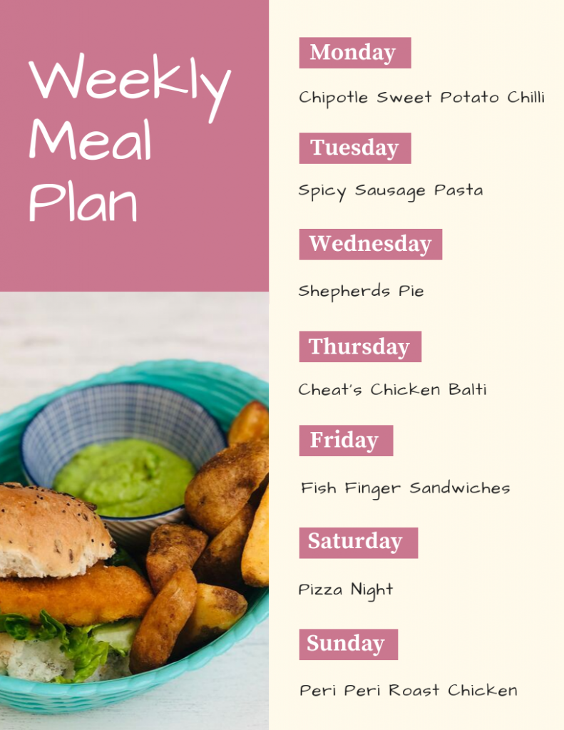 weekly meal plan - Monday - chipotle sweet potato chilli, Tuesday - spicy sausage pasta, Wednesday - shepherds pie, Thursday - cheat's chicken balti, friday - fish finger sandwiches, saturday - pizza night, sunday - peri peri chicken