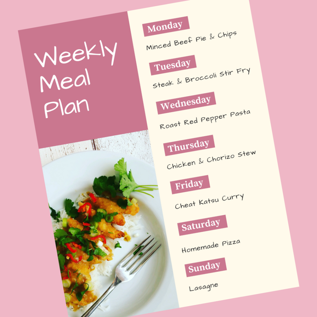 Weekly meal plan - Monday - minced beef pie and chips, Tuesday - steak and broccoli stir fry, Wednesday - roast red pepper pesto pasta, Thursday - chicken and chorizo stew, Friday - cheat katsu curry, Saturday - homemade pizza, Sunday - lasagne.