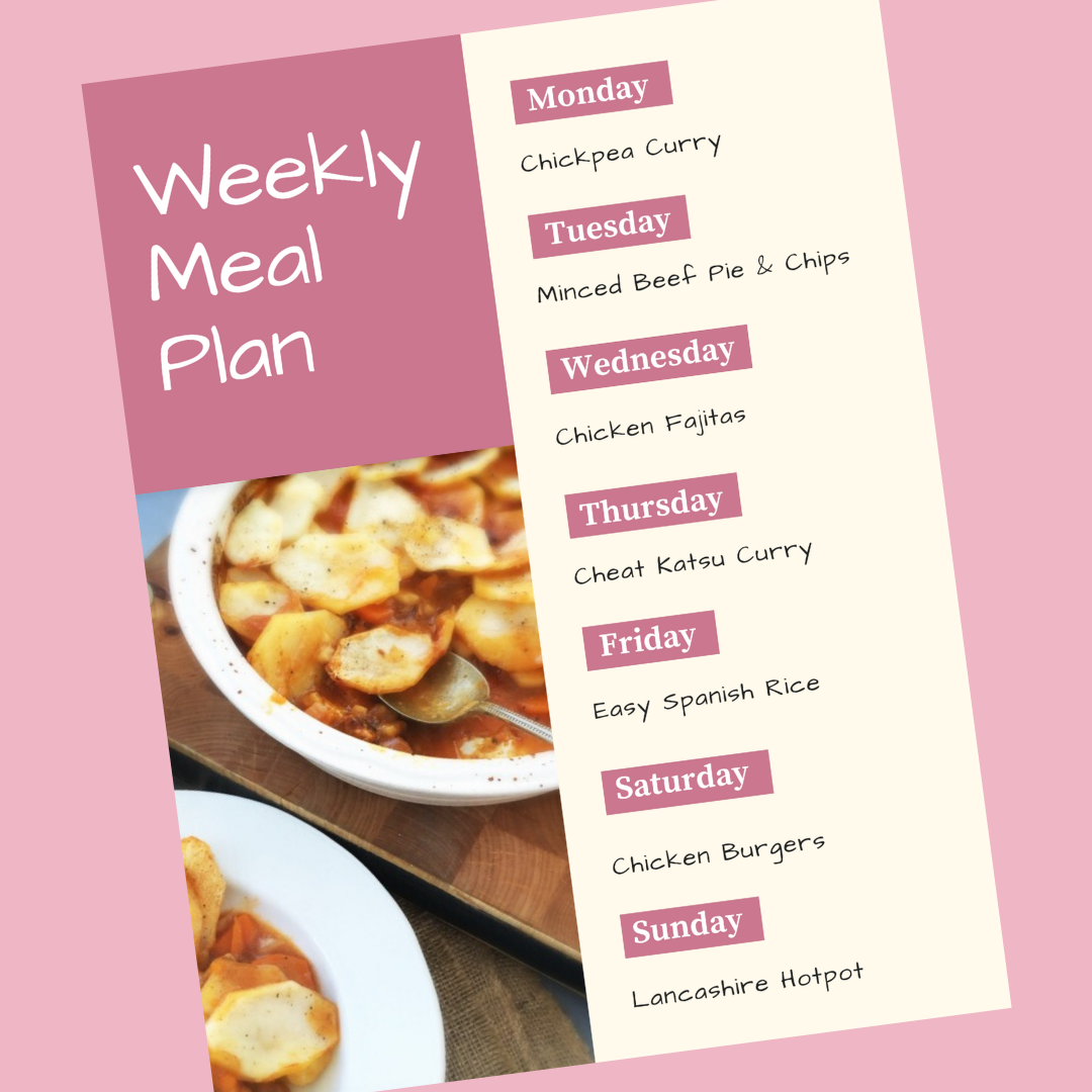 weekly meal plan - Monday - chickpea curry, Tuesday - minced beef pie and chips, Wednesday - chicken fajitas, Thursday - cheat katsu curry, Friday - easy spanish rice, Saturday - chicken burgers, Sunday - Lancashire hotpot - get the recipes www.daisiesanpiec.o.uk