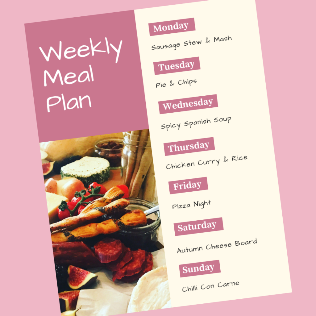 weekly meal plan - Monday - sausage stew with mash, Tuesday - pie and chips, Wednesday - spicy Spanish soup, Thursday - chicken curry and rice, Friday - pizza night, Saturday - autumn cheese board , Sunday - chilli con carne.