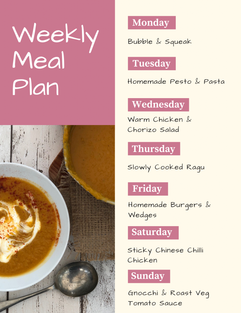 Weekly Meal Plan - Monday - Bubble & Squak, Tuesday - Homemade Pesto an Pasta, Wednesday - Warm Chicken and Chorizo Salad, Thursday - Slowly Cooked Ragu, Friday - Homemade Burgers and Wedges, Saturday - Sticky Chinese Chilli Chicken, Sunday - Homemade gnocchi with roast vegetable tomato sauce. Image on meal plan is of a bowl of homemade smoky pumpkin soup with a swirl of soured cream on top, sprinkled with red chilli flakes. Soup bowl is next to a pan of pumpkin soup and soup spoons on a white wooden table.