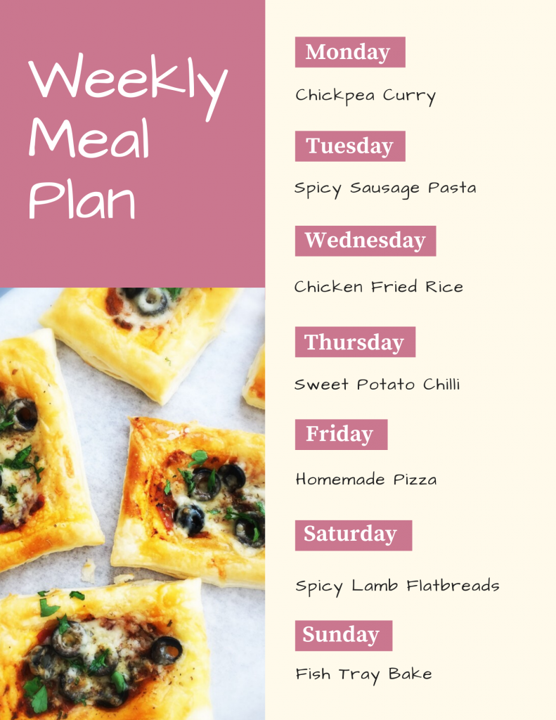 Weekly meal plan menu - image of homemade puff pastry pizza topped with olives, tomatoes and cheese. Text - Weekly Meal Plan - Monday - chickpea curry, Tuesday - spicy sausage pasta, Wednesday - chicken fried rice, Thursday - sweet potato chilli, Friday - Homemade pizza, Saturday - spicy lamb flatbreads, Sunday - fish tray bake