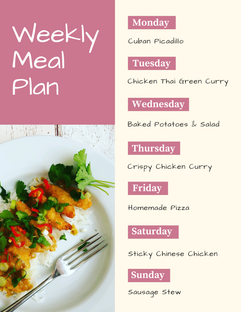 Weekly Meal Planner - Monday - cuban piccadilly, Tuesday - Chicken Thai Green Curry, Wednesday - baked potatoes and salad, Thursday - crispy chicken curry, Friday - homemade pizza, Saturday - sticky chinese chicken, Sunday - sausage stew