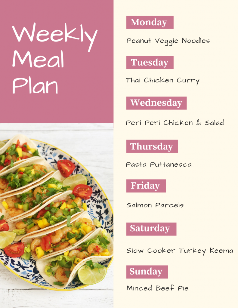 Weekly meal plan - Monday - peanut veggie noodles, Tuesday - Thai chicken curry and rice, Wednesday - peri peri chicken and salad, Thursday - pasta puttanesca, Friday - salmon parcels, Saturday - slow cooker turkey keema, Sunday - mince beef pie