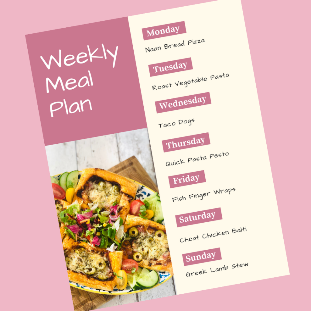 weekly meal plan - Monday - Naan Bread Pizza, Tuesday - Roast Vegetable Pasta, Wednesday - Taco Dogs, Thursday - Quick Pasta Pesto, Friday - Fish Finger Wraps, Saturday - Cheat Chicken Balti, Sunday - Greek Lamb Stew