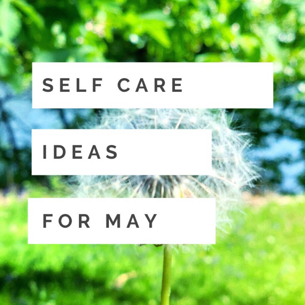 "dandelion one o'clock in a meadow. Text ""self care ideas for May"""